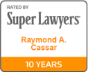 Rated by Super Lawyers - Raymond A. Cassar - 10 Years